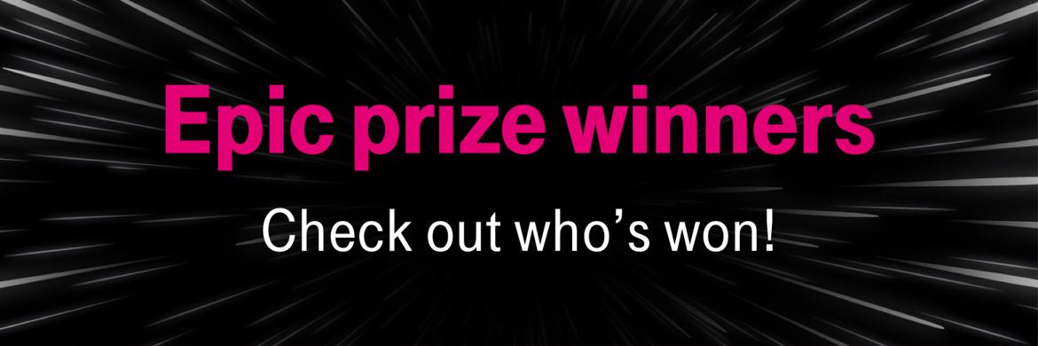 Epic prize winners. Check out who's won!
