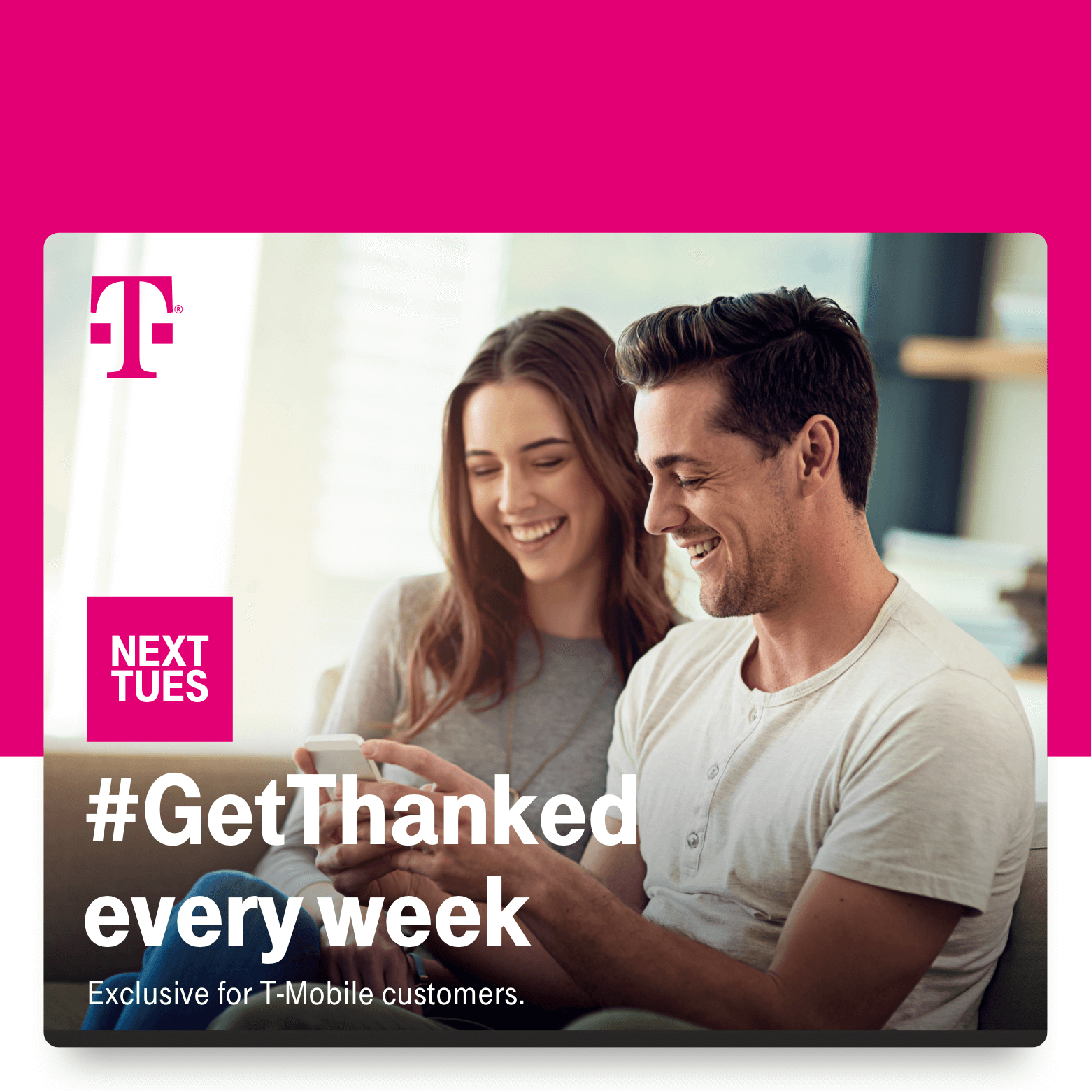 T-Mobile. Next Tuesday. #GetThanked every week. Exclusive for T-Mobile customers.