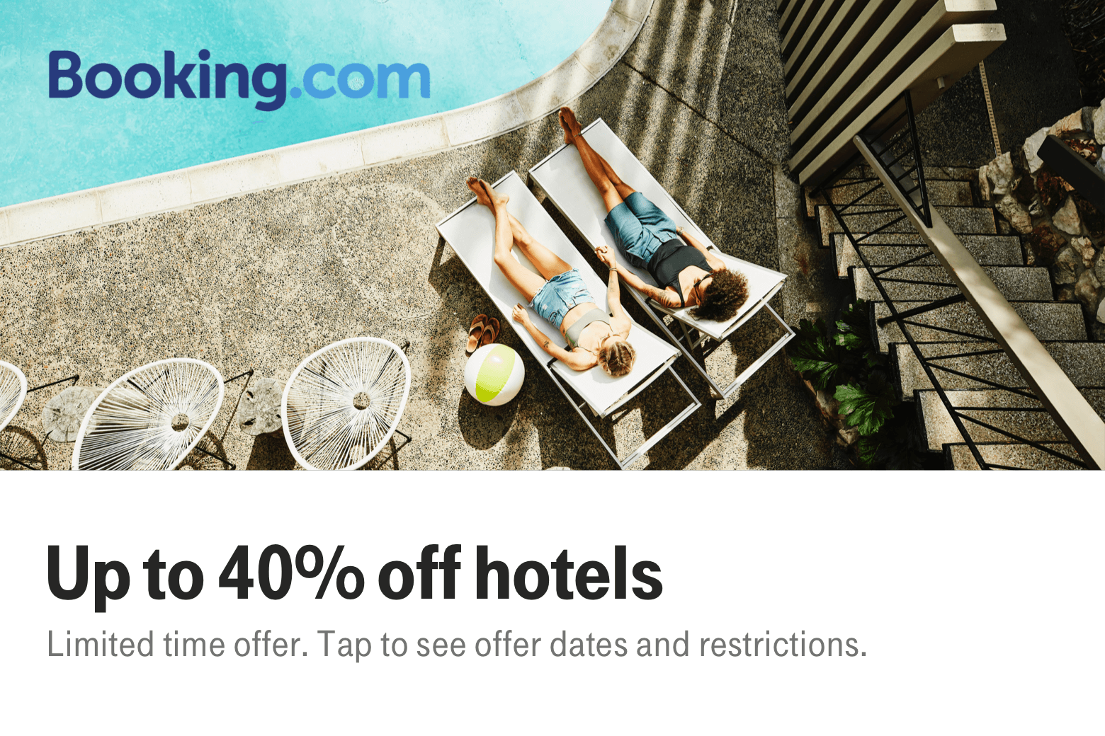 Booking.com. Up to 40% off hotels. Limited time offer. Tap to see offer dates and restrictions.
