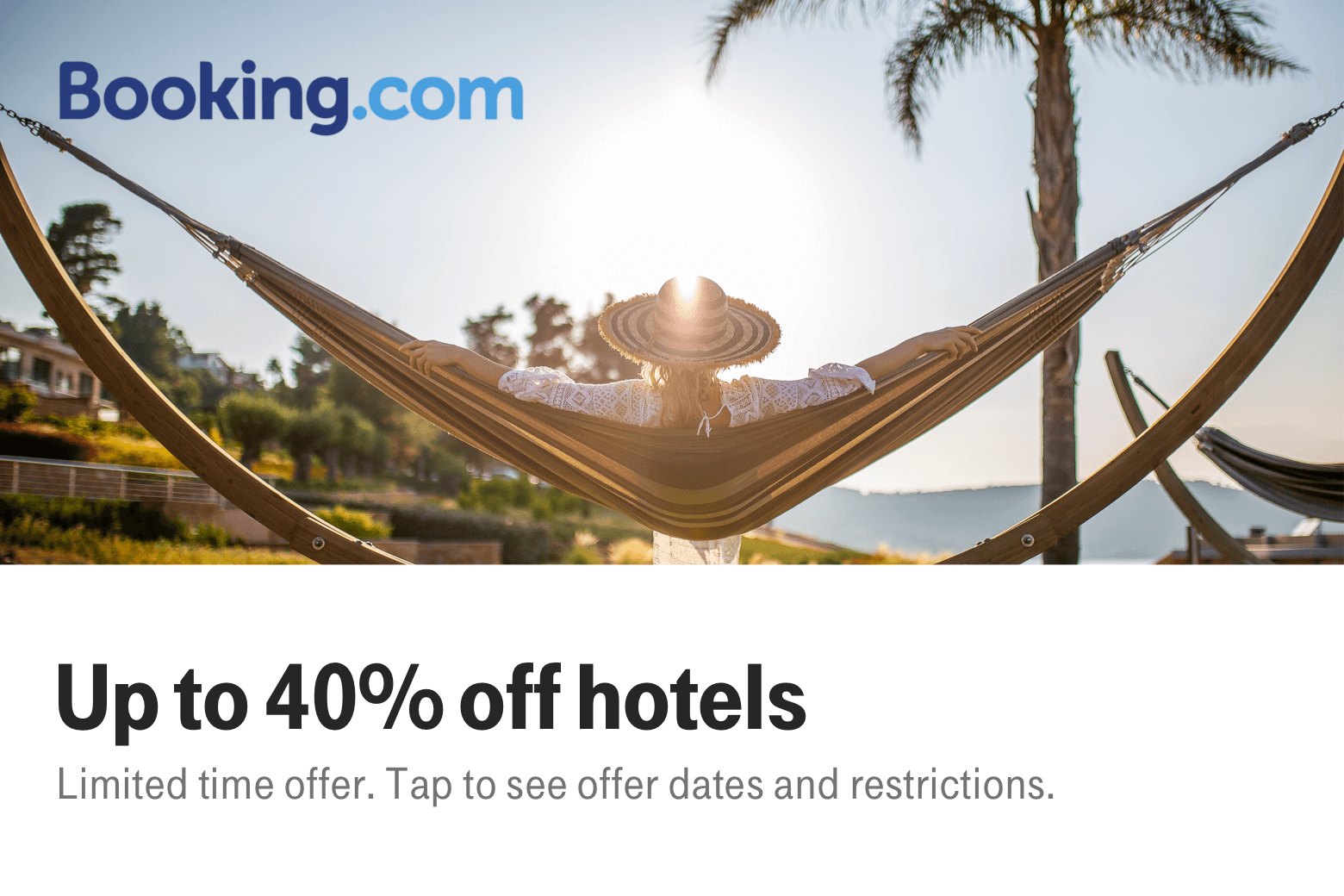 Booking. Up to 40% off hotels. Limited time offer. Tap to see offer dates and restrictions.