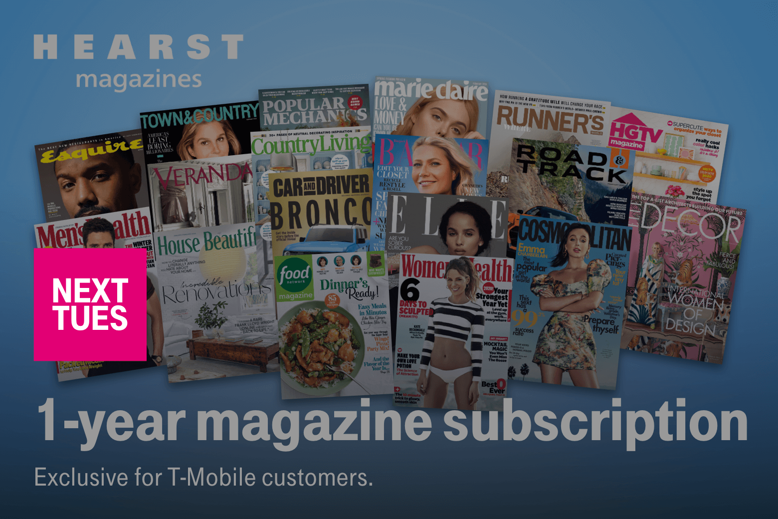 Hearst magazines. Next Tuesday. 1-year magazine subscription. Exclusive for T-Mobile customers.