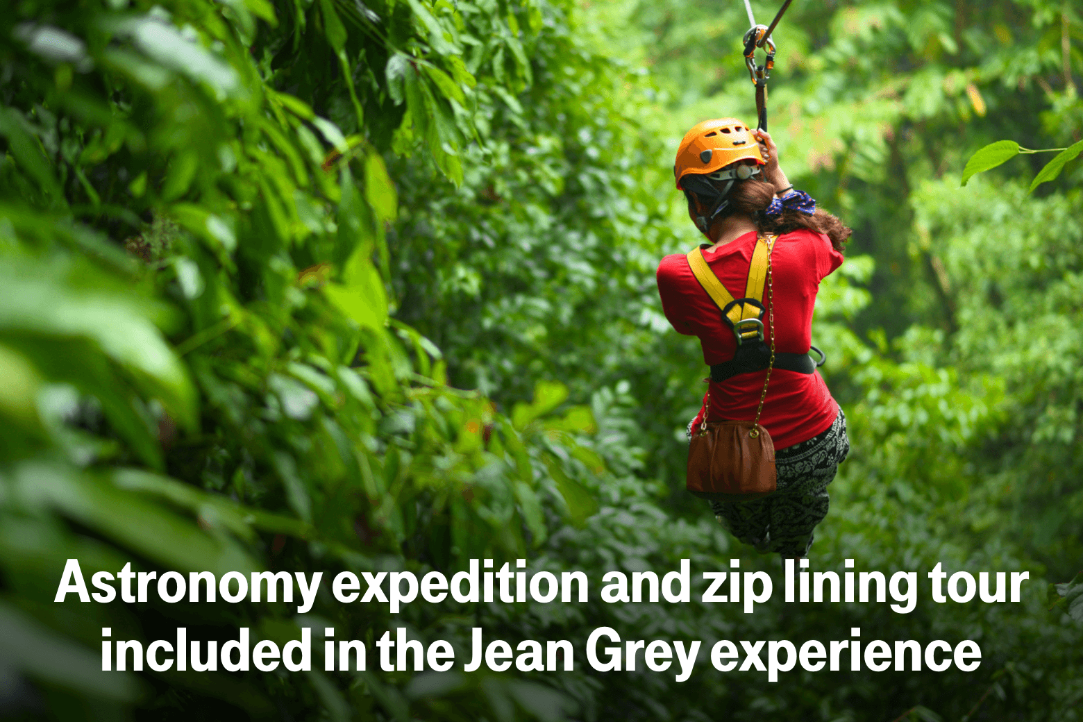 Astronomy expedition and zip lining tour included in the Jean Grey experience