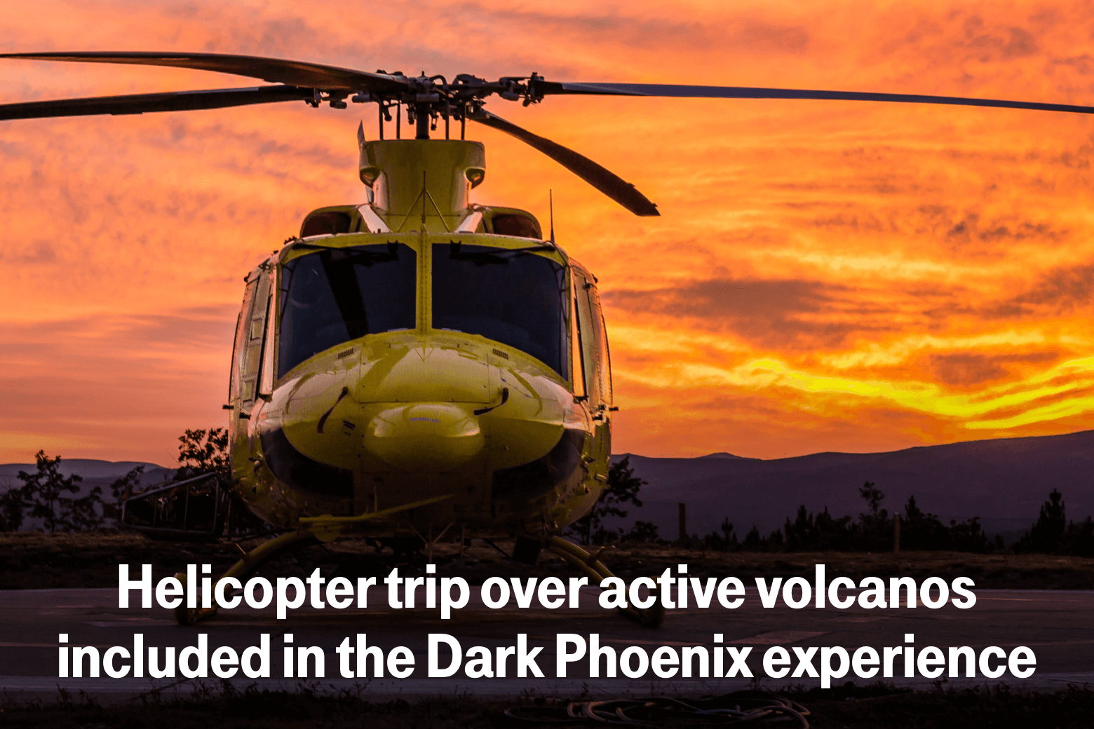 Helicopter trip over active volcanoes included in the Dark Phoenix experience