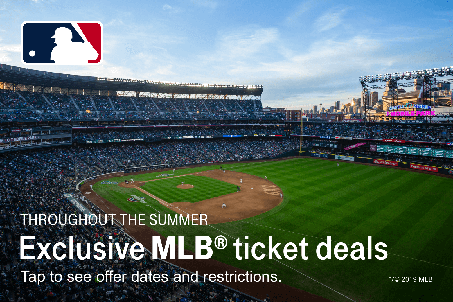Throughout the summer. Exclusive MLB® ticket deals. Tap to see offer dates and restrictions.