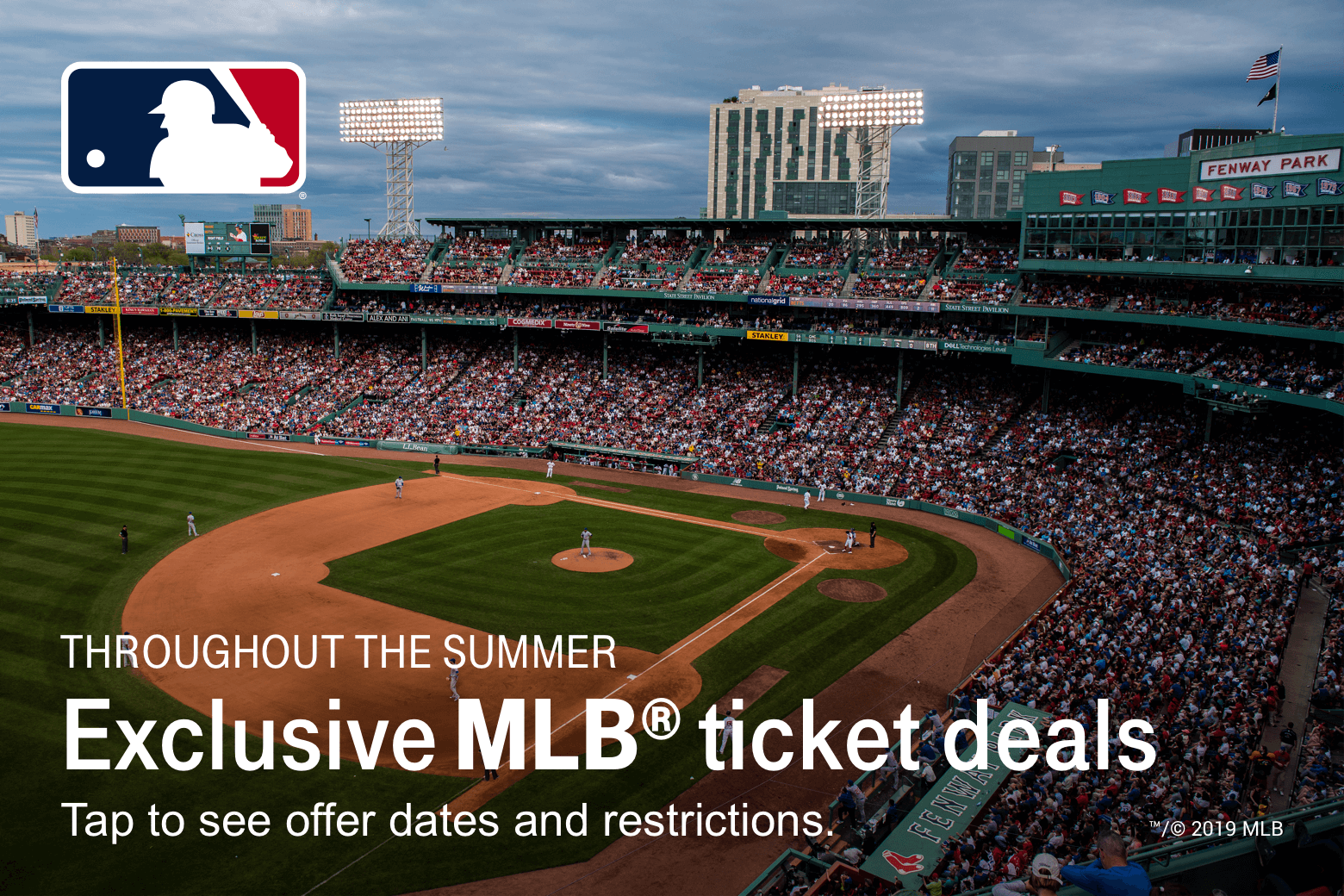 MLB. Exclusive MLB® ticket deals. Throughout the summer. Tap to see offer dates and restrictions. TM/© 2019 MLB.