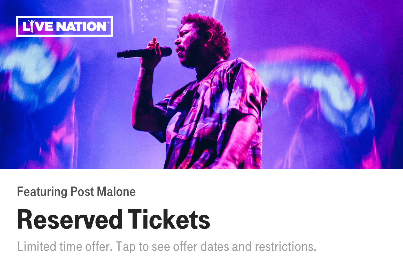 Live Nation. Featuring Post Malone. Reserved Tickets. Limited time offer. Tap to see offer dates and restrictions.