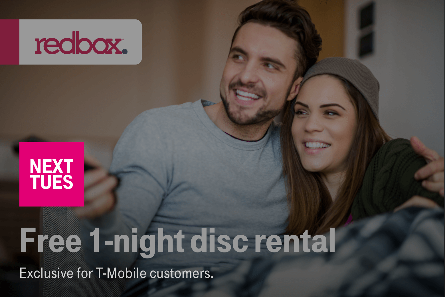 Redbox. Free 1-night disc rental. Next Tues. Exclusive for T-Mobile customers.