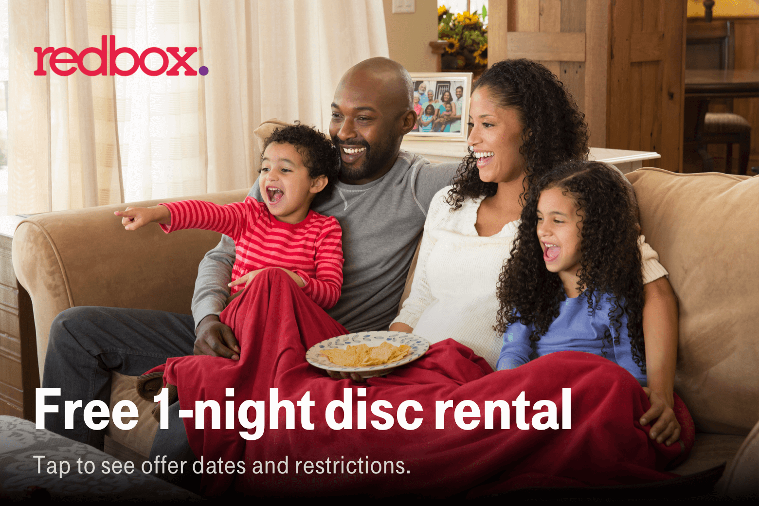 Redbox. Free 1-night disc rental. Tap to see offer dates and restrictions.