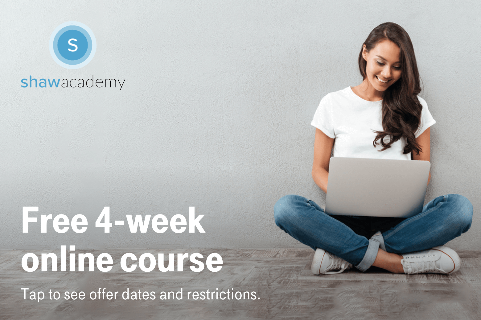 Shaw Academy. Free 4-week online course. Tap to see offer dates and restrictions.