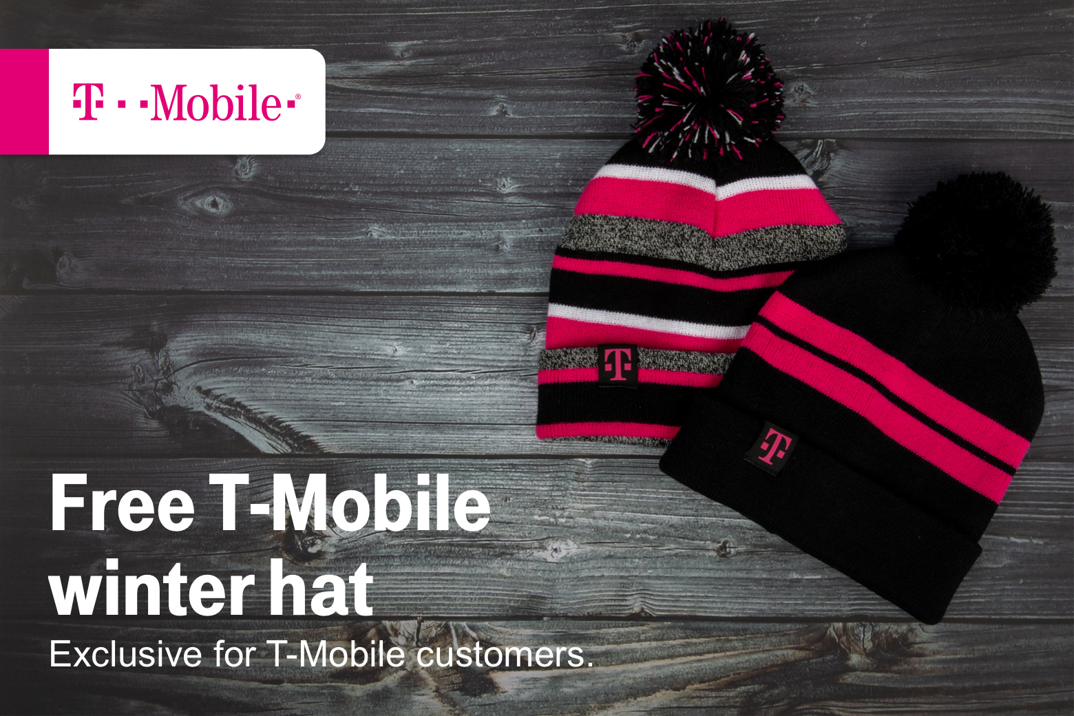 T-Mobile. Free T-Mobile winter hat. Exclusive for T-Mobile customers.