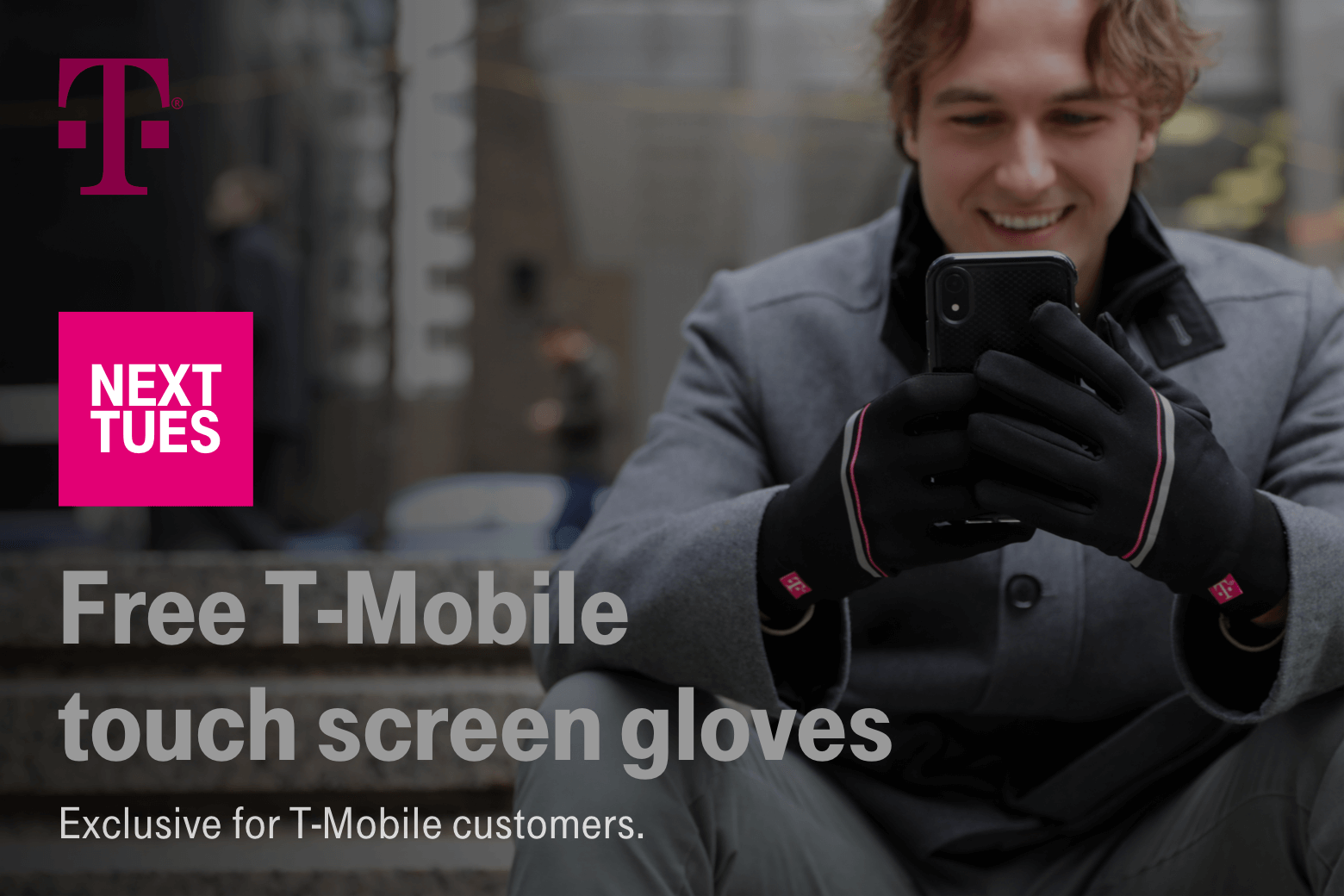 T-Mobile. Next Tuesday. Free T-Mobile touch screen gloves. Exclusive for T-Mobile customers.