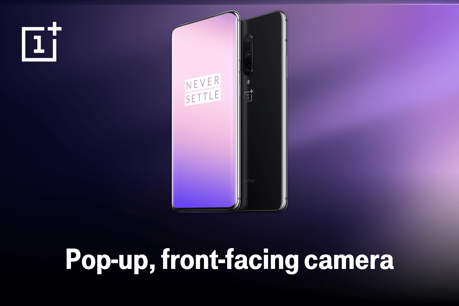 Never Settle. Pop-up, front-facing camera.