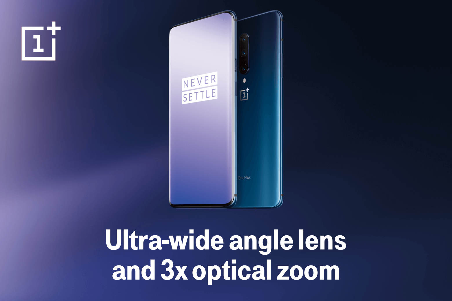 Never Settle. Ultra-wide angle lens and 3x optical zoom.
