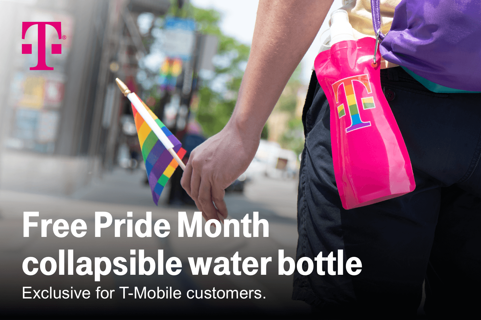 T-Mobile. Free Pride Month collapsible water bottle. Exclusive for T-Mobile customers.
