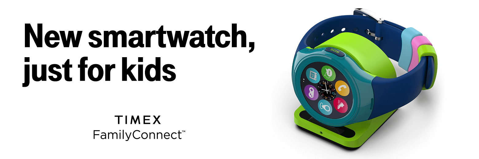 New smartwatch, just for kids. Timex. Family Connect.