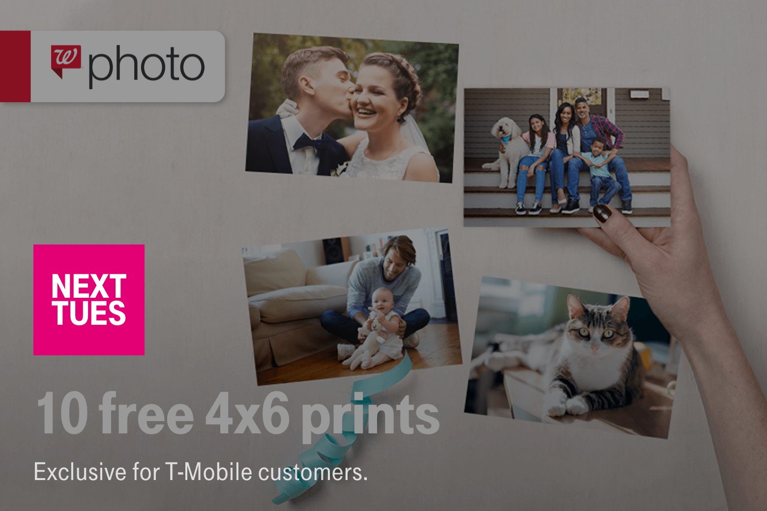 Walgreens. Next Tues. 10 free 4x6 prints. Exclusive for T-Mobile customers.