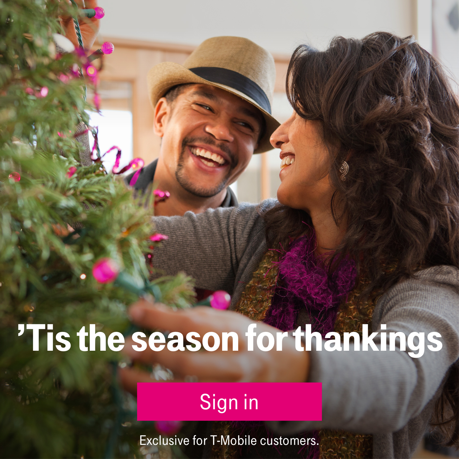 'Tis the season for thankings. Sign in.  Exclusive for T-Mobile customers.