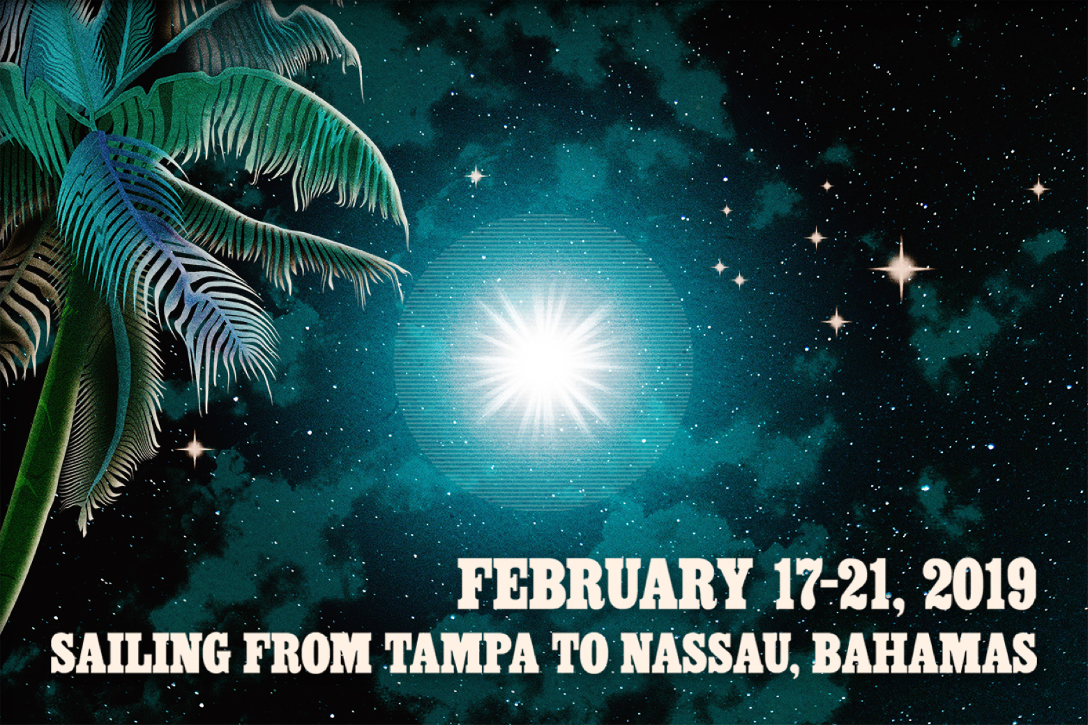 February 17-21,2019. Sailing from Tampa to Nassau, Bahamas