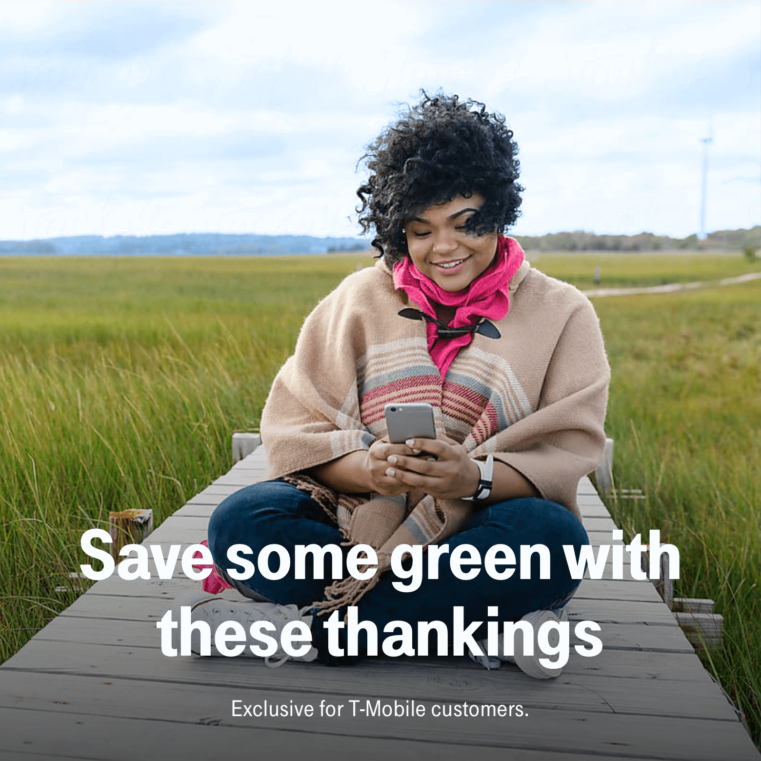 Save some green with these thankings. Exclusive for T-Mobile customers.