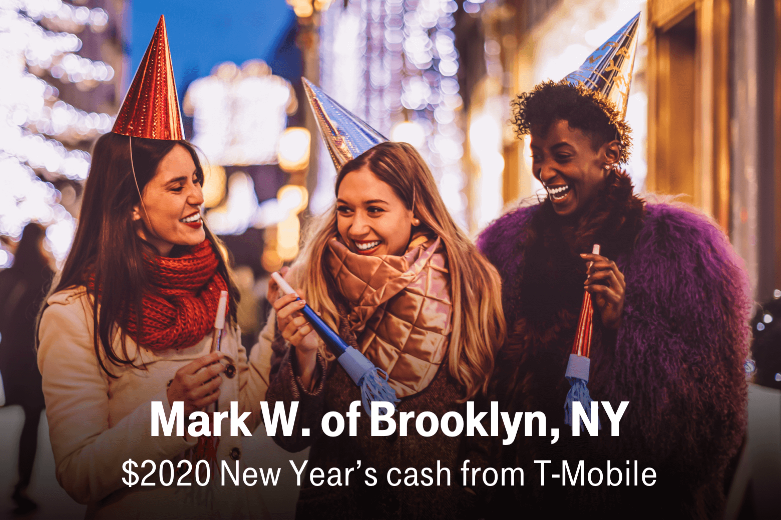Mark W of Brooklyn, NY. $2020 New Year's cash from T-Mobile.