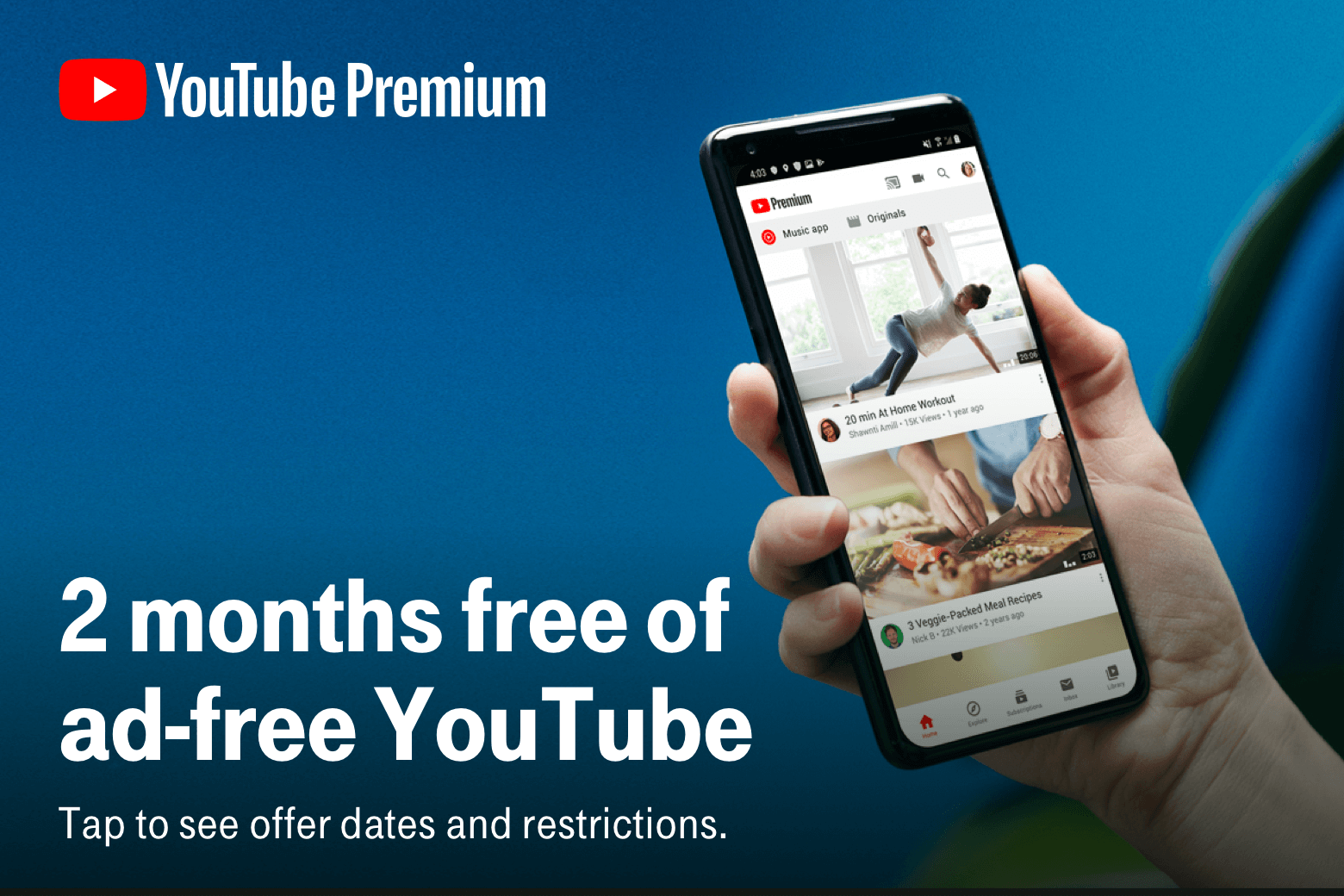 YouTube Premium. 2 months free of ad-free YouTube. Tap to see offer dates and restrictions.